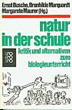 Natur in der Schule : Kritik und…