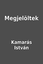 Megjelöltek by Kamarás István