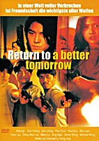 Return To A Better Tomorrow by Wong Jing