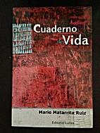 Cuaderno de Vida by Mario Matarrita Ruiz