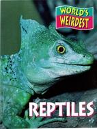 World's Weirdest Reptiles by M. L.…