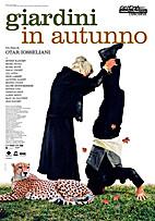 Gardens in Autumn [2006 film] by Otar…