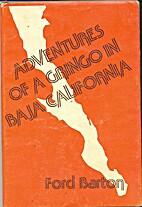Adventures of a gringo in Baja California by…
