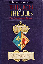 Lion and the Lilies: Stuarts and France by…