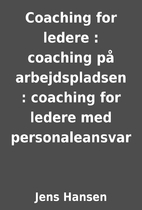 Coaching for ledere : coaching på…
