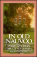 In Old Nauvoo: Everyday Life in the City of…