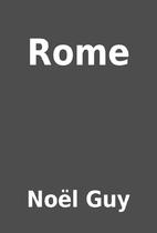 Rome by Noël Guy