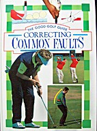 The Good Golf Guide: Correcting Common…