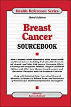 Breast Cancer Sourcebook. 3rd. ed. by Karen…