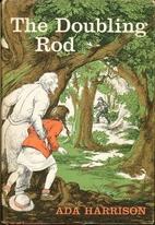 The doubling rod by Ada M. Harrison