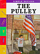 The Pulley (Simple Machines.) by Patricia…