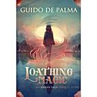 Loathing Magic (Ankan Saga Book 0) by Guido…