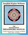 The Jungian-Senoi Dreamwork Manual - Strephon Kaplan-Williams