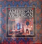 American Victorian: A Style and Source Book…