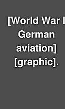 [World War I German aviation] [graphic].