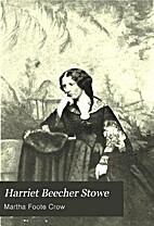 Harriet Beecher Stowe; a biography for…