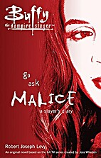Go Ask Malice: A Slayer's Diary (Buffy the…
