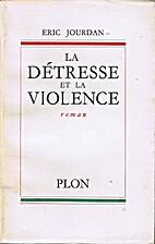 La détresse et la violence by Eric Jourdan