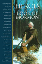 Heroes from the Book of Mormon by Gordon B.…