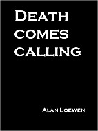 Death Comes Calling by Alan Loewen