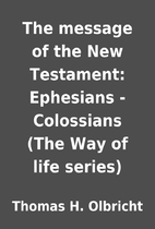 The message of the New Testament: Ephesians…