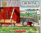 Growing: Farm, School, and Me! by Reiffton…