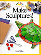 Make Sculptures (Art and Activities for…