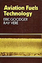 Aviation Fuels Technology by Eric Goodger
