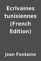Ecrivaines tunisiennes (French Edition) by…
