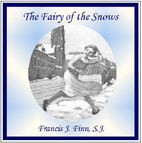 The Fairy of te Snows by Francis James Finn