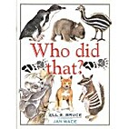 Who Did That by Jill Bruce