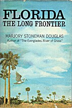 Florida: the long frontier by Marjory…