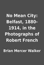 No Mean City: Belfast, 1880-1914, in the…