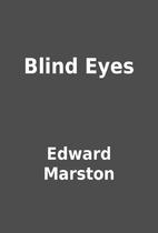 Blind Eyes by Edward Marston