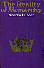 Reality of Monarchy by Andrew Duncan
