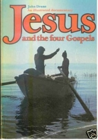 Jesus and the Four Gospels by John William…