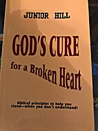 God's Cure for a Broken Heart by Junior Hill