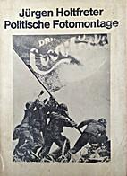 Politische Fotomontage by Jürgen Holtfreter