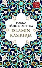 Islamin käsikirja by Jaakko Hämeen-Anttila