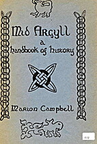 Mid Argyll. A handbook of history by Marion…