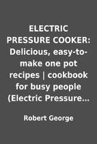 ELECTRIC PRESSURE COOKER: Delicious,…
