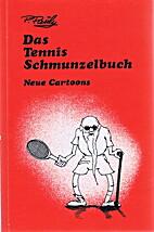 Das Tennis Schmunzelbuch: Neue Cartoons by…
