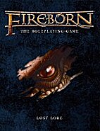 Lost Lore :Fireborn the RPG by Ffg