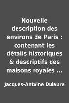 Nouvelle description des environs de Paris :…