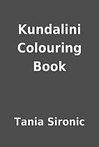Kundalini Colouring Book by Tania Sironic