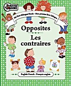 My First Bilingual Book - Opposites / Les…