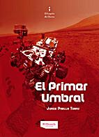 EL PRIMER UMBRAL by Jorge Javier Pinilla…