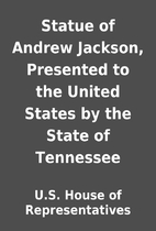 Statue of Andrew Jackson, Presented to the…