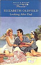 Looking after Dad by Elizabeth Oldfield