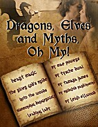 Dragons, Elves, and Myths, Oh My! by Mae…
